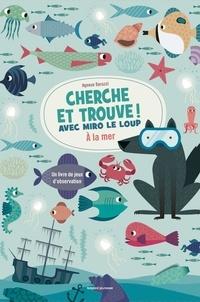 Agnese Baruzzi - Cherche et trouve ! Avec Miro le loup à la mer.