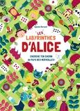 Agnese Baruzzi - Les labyrinthes d'Alice - Cherche ton chemin au Pays des Merveilles !.