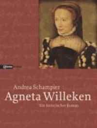 Agneta Willeken - Ein historischer Roman.