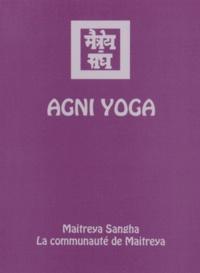 Agni Yoga - Agni Yoga - Maitreya Sangha, la communauté de Maitreya.