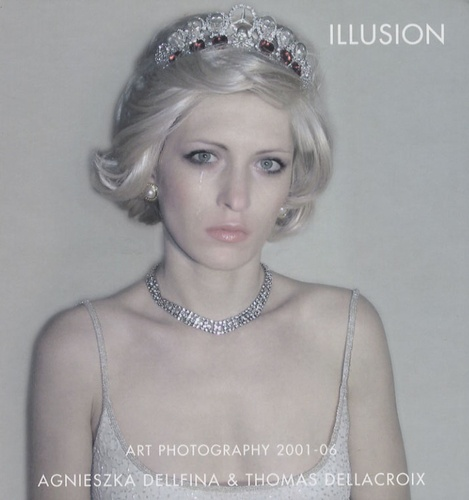Agnieszka Dellfina et Thomas Dellacroix - Illusion - 2001-2006 Edition anglaise.