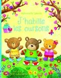Agnieszka Jatkowska et Felicity Brooks - J'habille les oursons.