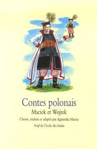 Agnieszka Macias - Contes polonais - Maciek et Wojtek.