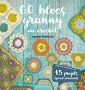 Agnieszka Strycharska - 60 blocs granny au crochet - 15 projets spécial débutants.
