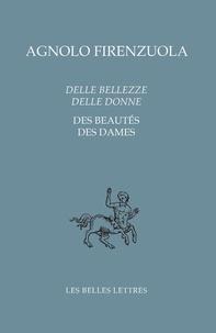 Agnolo Firenzuola - De la beauté des dames.
