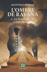 Agostinho Moreira - L'ombre de Ravana - Tome 1, Le Sceptre de Râ.
