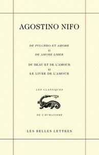Agostino Nifo - Du beau et de l'amour - Tome 2, Le livre de l'amour, édition bilingue français-latin.