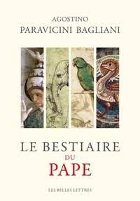 Agostino Paravicini Bagliani - Le bestiaire du Pape.