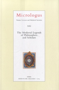 Agostino Paravicini Bagliani - Micrologus XXI - The Medieval Legends of Philosophers and Scholars.