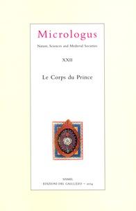 Agostino Paravicini Bagliani - Micrologus XXII - Le Corps du Prince.