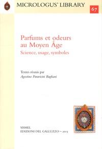 Agostino Paravicini Bagliani - Parfums et odeurs au Moyen Age - Science, usage, symboles.