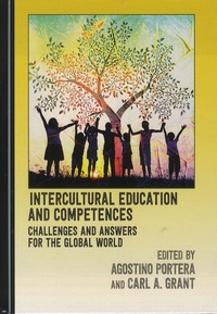 Agostino Portera et Carl-A Grant - Intercultural Education and Competences - Challenges and Answers for the Global World.