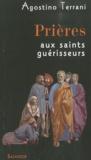 Agostino Terrani - Prières aux saints guérisseurs.
