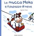 Agostino Traini - La mucca Moka e il pupazzo di neve.