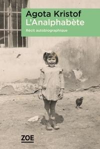 Agota Kristof - L'Analphabète - Récit autobiographique.