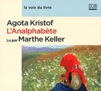 Agota Kristof - L'Analphabète. 1 CD audio