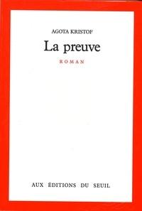 Agota Kristof - La Preuve.