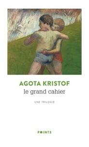Agota Kristof - Le Grand Cahier ; La Preuve ; Le Troisième Mensonge - Une trilogie.