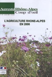 DRAF Rhône-alpes - Agreste Rhône-Alpes N° 100, Octobre 2007 : L'agriculture Rhône-Alpes en 2006.