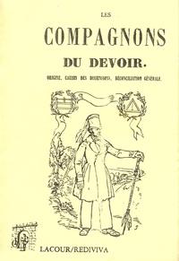 Agricol Perdiguier - Les compagnons du devoir - Origine, causes des dissensions, réconciliation générale.