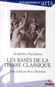 Agrippina Vaganova - Les bases de la danse classique.