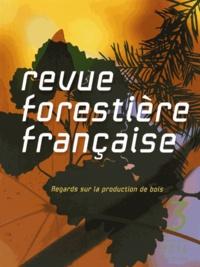 Bernard Roman-Amat - Revue forestière française N° 3, Mai-juin 2014 : Regards sur la production de bois.