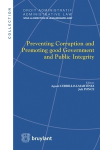 Agusti Cerrillo-I-Martinez et Juli Ponce - Preventing Corruption and Promoting good Government and Public Integrity.