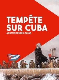 Agustin Ferrer - Tempête sur Cuba.