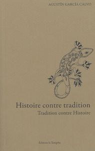Agustin Garcia Calvo - Histoire contre tradition - Tradition contre histoire.