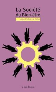 Agustin Garcia Calvo - La société du bien-être.