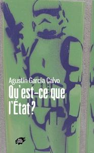 Agustin Garcia Calvo - Qu'est-ce que l'Etat ?.