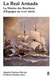 Agustin Guimera et Olivier Chaline - La Real Armada - La Marine des Bourbons d'Espagne au XVIIIe siècle.