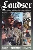 Agustin Saiz - Landser - L'équipement du soldat allemand 1939-1945.