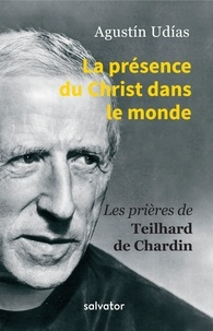 La présence du Christ dans le monde - Prières de Teilhard de Chardin.pdf