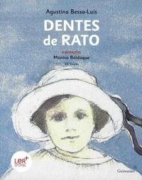 Agustina Bessa-Luis et Monica Baldaque - Dentes de Rato.