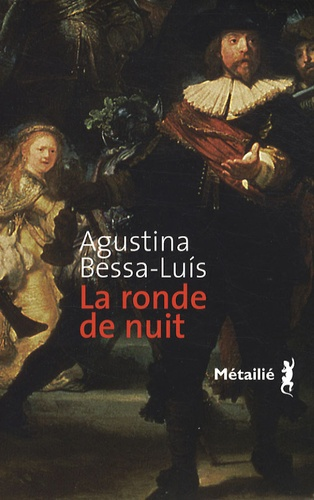Agustina Bessa-Luis - La ronde de nuit.