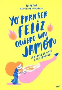Agustina Guerrero - Yo para ser feliz quiero un jamón - El placer de vivir a la española.