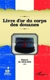 AHAD - Livre d'or du corps des douanes - Guerre de 1914-1918.