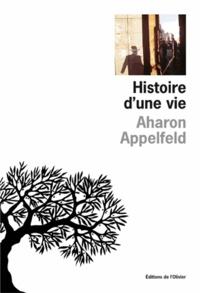 Aharon Appelfeld - Histoire d'une vie.