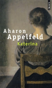 Aharon Appelfeld - Katerina.