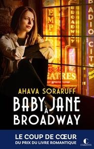 Ahava Soraruff - Baby Jane à Broadway.