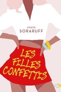 Ahava Soraruff - Les filles confettis.