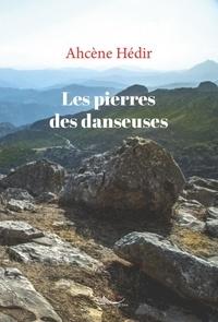 Ahcène Hédir - Les pierres des danseuses.