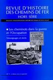 Marie-Noëlle Polino - Revue d'histoire des chemins de fer Hors série N° 7 : Les cheminots dans la guerre et l'Occupation - Témoignages et récits.
