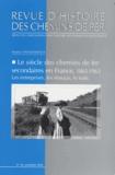 Maurice Wolkowitsch - Revue d'histoire des chemins de fer N° 30 Printemps 2004 : Le siècle des chemins de fer secondaires en France, 1865-1963 - Les entreprises, les réseaux, le trafic.