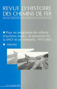 Bruno Baufine-Ducrocq et Marie-Noëlle Polino - Revue d'histoire des chemins de fer N° 31, Automne 2004 : Pour un programme de collecte d'archives orales : le personnel de la SNCF et son entreprise.