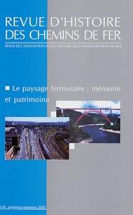 Marie-Noëlle Polinio - Revue d'histoire des chemins de fer N° 32-33, Printemps- : Le payasage ferroviaire : mémoire et patrimoine - Actes de la journée scientifique organisée par l'AHICF Paris 3 février 2005.