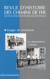 Christian Chevandier - Revue d'histoire des chemins de fer N° 36-37, printemps- : Images de cheminots - Entre représentations et identités.