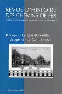 Karen Bowie - Revue d'histoire des chemins de fer N° 38, printemps 200 : La gare et la ville - Usages et représentations.