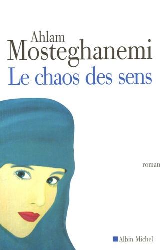 Ahlam Mosteghanemi - Le chaos des sens.